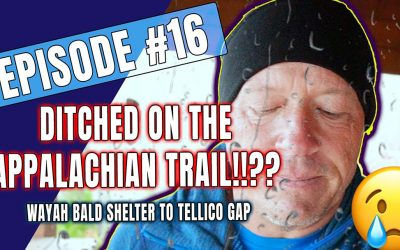 Episode 16 – DITCHED on the Appalachian Trail!!! – Wayah Bald Shelter to Tellico Gap