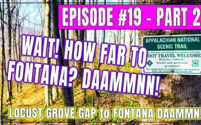 Episode 19 Part 2 – LONGEST HIKE YET! Some Mountain Top to Fontana DAAAMMMNNN!!!!