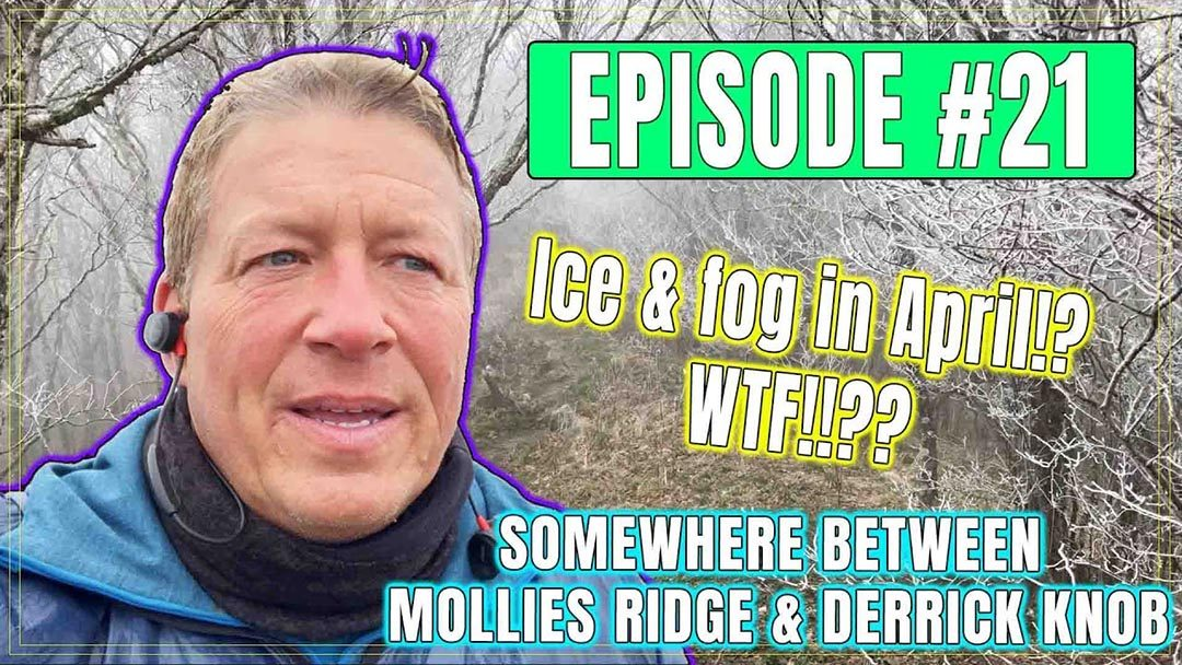 Episode 21 – Somewhere Between Mollies Ridge & Derrick Knob