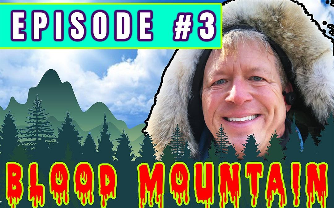 Episode 3 – Blood Mountain